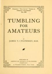 Cover of: Tumbling for amateurs by James Tayloe Gwathmey