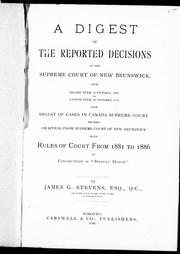 Cover of: A digest of the reported decisions in the Supreme Court of New Brunswick | James Gray Stevens