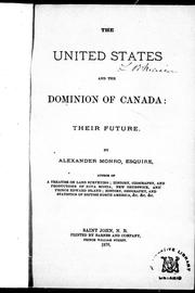 Cover of: The United States and the Dominion of Canada, their future | Monro, Alexander