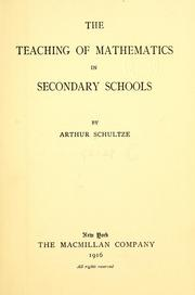 Cover of: The teaching of mathematics in secondary schools | Arthur Schultze