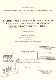 Cover of: Guidelines for public policy and state legislation governing permanence for children | Donald N. Duquette