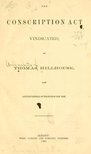 Cover of: The conscription act vindicated by Thomas Hillhouse