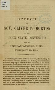 Cover of: Speech of Gov. Oliver P. Morton at the Union state convention held at Indianapolis, Ind., February 23, 1864 | Oliver P. Morton