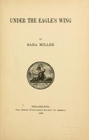 Cover of: Under the eagle's wing | Sara Miller
