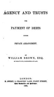 Cover of: Agency and Trusts for Payment of Debts Under Private Arrangement | William Brown