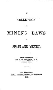 Cover of: A Collection of Mining Laws of Spain and Mexico | Henry Wager Halleck