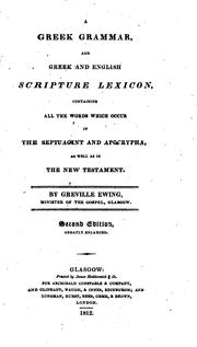 Cover of: A Greek grammar, and Greek and English scripture lexicon | Greville Ewing