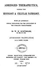 Cover of: Abridged therapeutics, founded upon histology & cellular pathology, tr. by M.D. Walker | Wilhelm Heinrich Schüssler