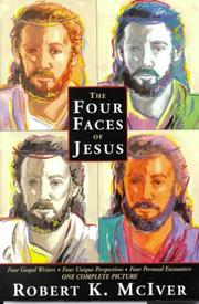 Cover of: The four faces of Jesus | Robert K. McIver