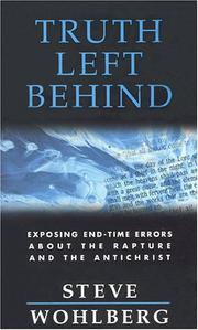 Cover of: Truth Left Behind | Steve Wohlberg