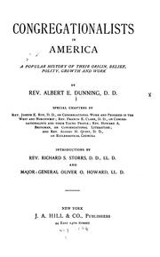 Cover of: Congregationalists in America: A Popular History of Their Origin, Belief, Polity, Growth and Work | Albert Elijah Dunning
