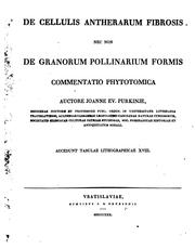 Cover of: De cellulis antherarum fibrosis nec non de granorum pollinarium formis: commentatio phytotomica | Jan Evangelista Purkyně