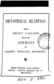 Cover of: Devotional readings, select passages from the sermons of H.E. Manning by Henry Edward Manning