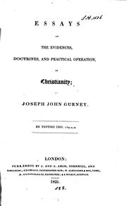 Cover of: Essays on the evidences, doctrines, and practical operation of Christianity by Joseph John Gurney