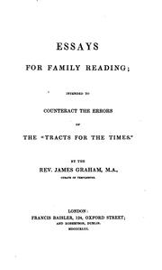 Cover of: Essays for family reading, intended to counteract the errors of the 'Tracts for the times' | James Graham