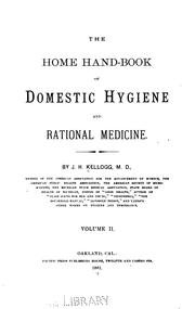 Cover of: The Home hand-book of domestic hygiene and rational medicine v. 2 | John Harvey Kellogg