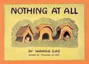 Cover of: Nothing At All | Wanda Gág