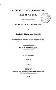 Cover of: Monastic and baronial remains ... in England, Wales and Scotland by George Isham Parkyns