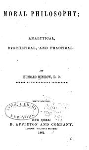 Cover of: Moral Philosophy: Analytical, Synthetical, and Practical by Hubbard Winslow