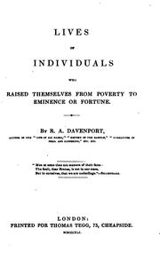 Cover of: Lives of individuals who raised themselves from poverty to eminence or fortune by Richard Alfred Davenport