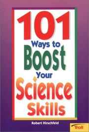 Cover of: 101 Ways To Boost Your Science Skills by Robert Hirschfeld