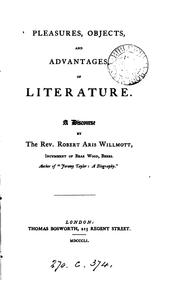 Cover of: Pleasures, objects, and advantages of literature | Robert Aris Willmott