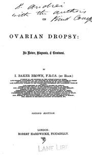 On ovarian dropsy: Its Nature, Diagnosis & Treatment