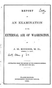 Cover of: Report on an Examination of the Exteral Air of Washington | Jerome Henry Kidder