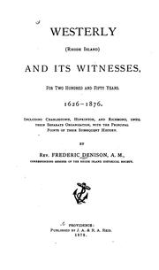 Westerly (Rhode Island) and Its Witnesses: For Two Hundred and Fifty Years, 1626-1876 ..