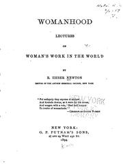 Cover of: Womanhood: Lectures on a Woman's Work in the World by Richard Heber Newton