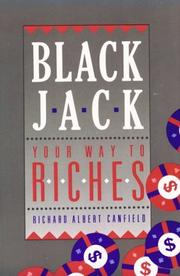 Cover of: Blackjack Your Way To Riches | Richard A. Canfield