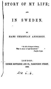 Cover of: The story of my life [tr. by D. Spillan]; and In Sweden [tr. by K.R.H. Mackenzie] | Hans Christian Andersen