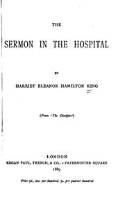 Cover of: The sermon in the hospital | Harriet Eleanor Baillie-Hamilton King