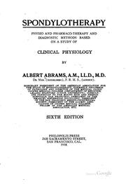 Cover of: Spondylotherapy: Physio and Pharmaco-therapy and Diagnostic Methods Based on .. by Albert Abrams