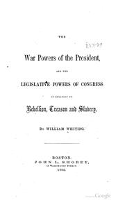 Cover of: The war powers of the President | William Whiting