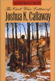 Cover of: The Civil War letters of Joshua K. Callaway by Joshua K. Callaway