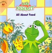 Cover of: Ask Kermit: All About Food by Michael Teitelbaum