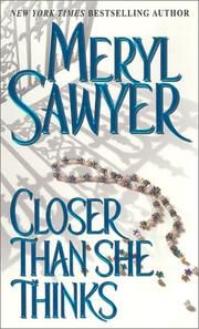 Cover of: Closer than she thinks | Meryl Sawyer