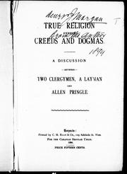 Cover of: True religion versus creeds and dogmas by Allen Pringle