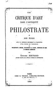 Cover of: Un critique d'art dans l'antiquité, Philostrate et son école: Philostrate et son Ecole by Édouard Bertrand
