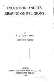 Cover of: Evolution, and Its Bearing on Religions by Arthur J. Dadson