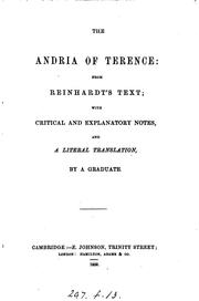 Cover of: The Andria of Terence: from Reinhardt's text; with notes and a literal transl. by a graduate by Terence.