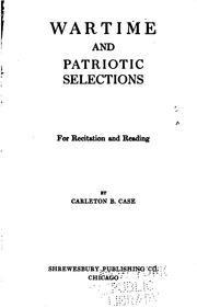 Cover of: Wartime and Patriotic Selections for Recitation and Reading | Carleton B. Case