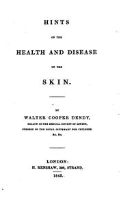 Cover of: Hints on the health and disease of the skin | Walter Cooper Dendy