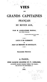 Cover of: Vies des grand capitaines français du moyen âge by Alexandre Mazas