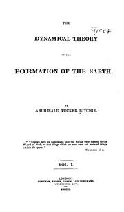 Cover of: The Dynamical Theory of the Formation of the Earth by Archibald Tucker Ritchie