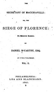 Cover of: The Secretary of Macchiavelli; Or, The Siege of Florence: An Historical Romance | Daniel MacCarthy