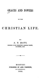 Cover of: Graces and Powers of the Christian Life by Amory Dwight Mayo