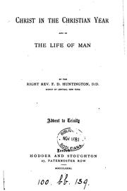 Cover of: Christ in the Christian year and in the life of man [sermons by Frederic Dan Huntington
