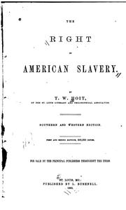 Cover of: The right of American slavery | True Worthy Hoit